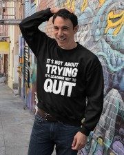 It's not about trying its learning not to quit Crewneck Sweatshirt lifestyle-unisex-sweatshirt-front-4