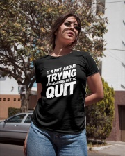 It's not about trying its learning not to quit Ladies T-Shirt apparel-ladies-t-shirt-lifestyle-02