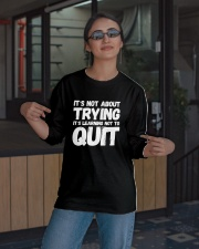 It's not about trying its learning not to quit Long Sleeve Tee apparel-long-sleeve-tee-lifestyle-08