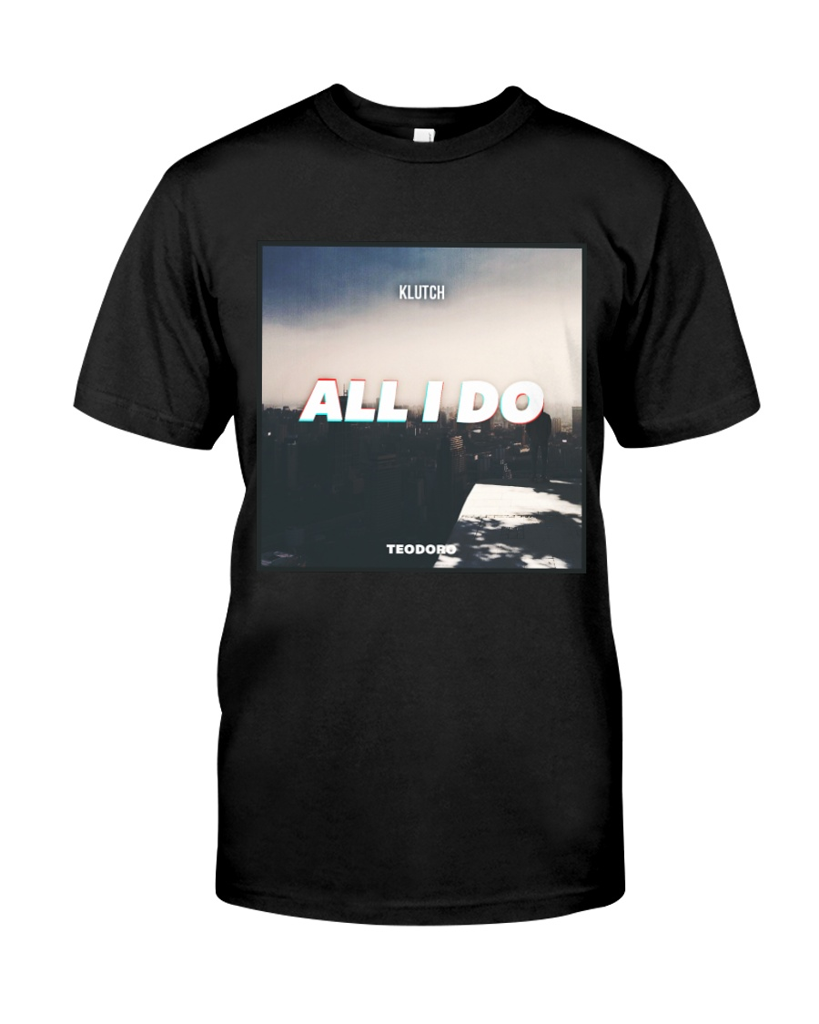 All I Do Single Campaign Premium Fit Mens Tee