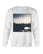 All I Do Single Campaign Crewneck Sweatshirt thumbnail