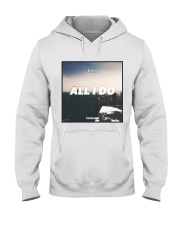 All I Do Single Campaign Hooded Sweatshirt thumbnail
