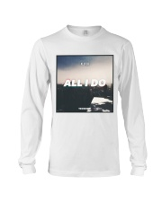 All I Do Single Campaign Long Sleeve Tee thumbnail