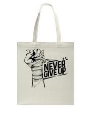 never give up Tote Bag thumbnail