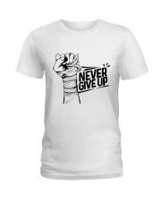 never give up Ladies T-Shirt thumbnail