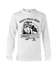DONT MESS WITH DADDYSAURUS Long Sleeve Tee thumbnail