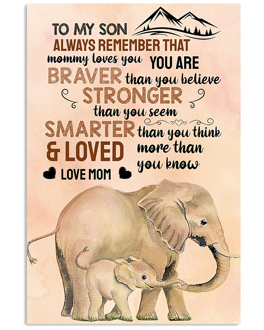 Elephant - to my son alaways remember that 16x24 Poster