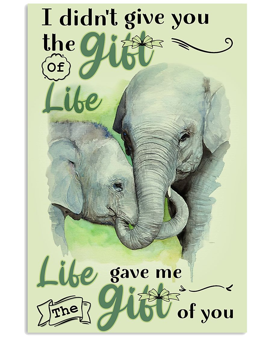 Elephant - I did not give you poster 16x24 Poster