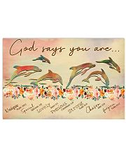 God says you are Dolphin 17x11 Poster front
