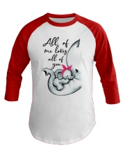ALL OF ME LOVES ALL OF YOU Baseball Tee front