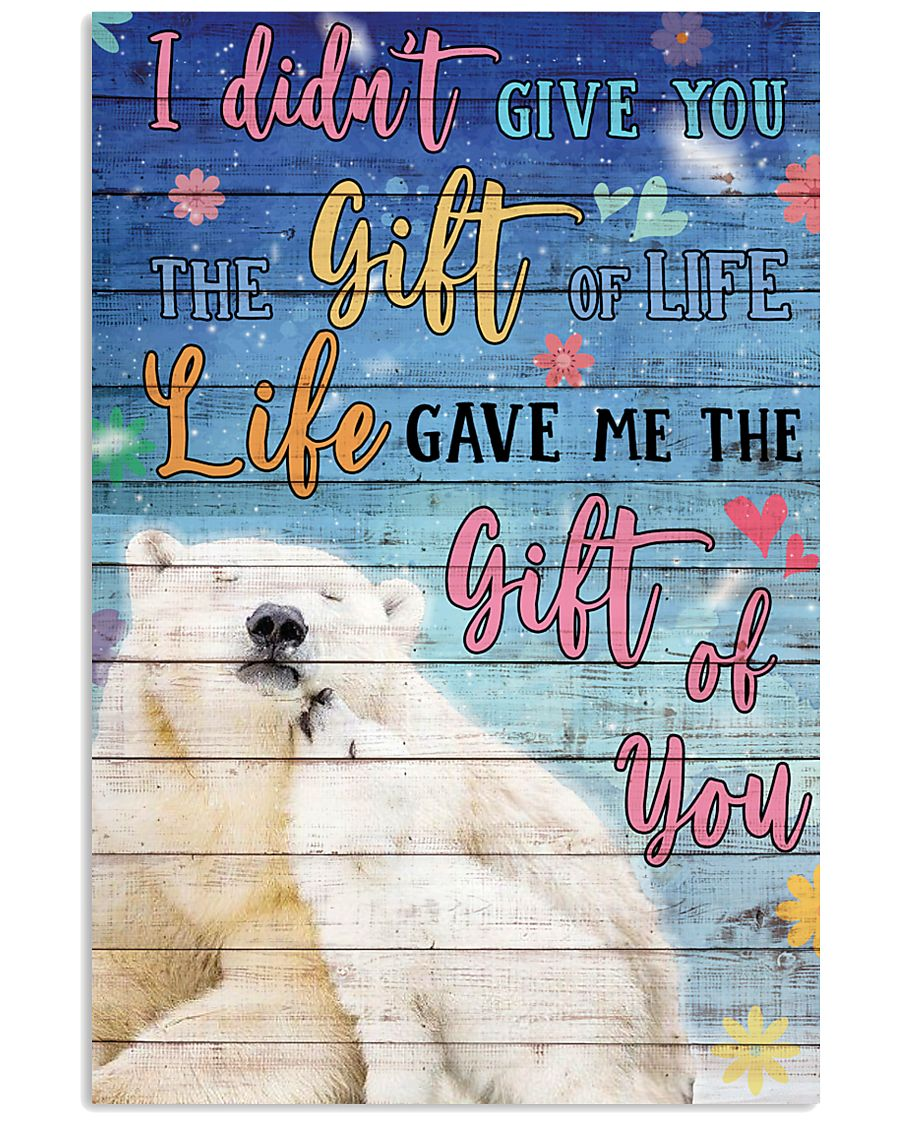 Polar Bear - I did not give you 16x24 Poster