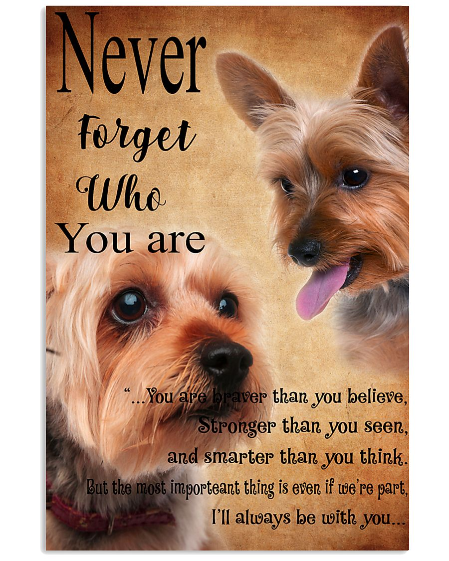NEVER FORGET WHO YOU ARE - Yorkshire Terrier 24x36 Poster