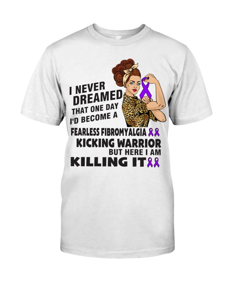 Fibromyalgia Never Dreamed  Classic T-Shirt