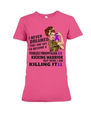 Fibromyalgia Never Dreamed  Premium Fit Ladies Tee thumbnail
