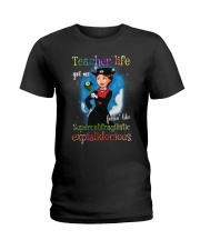 Teacher life got me feelin like super Ladies T-Shirt thumbnail