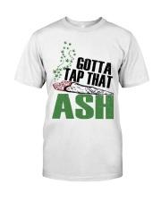 Tap that Ash Classic T-Shirt front