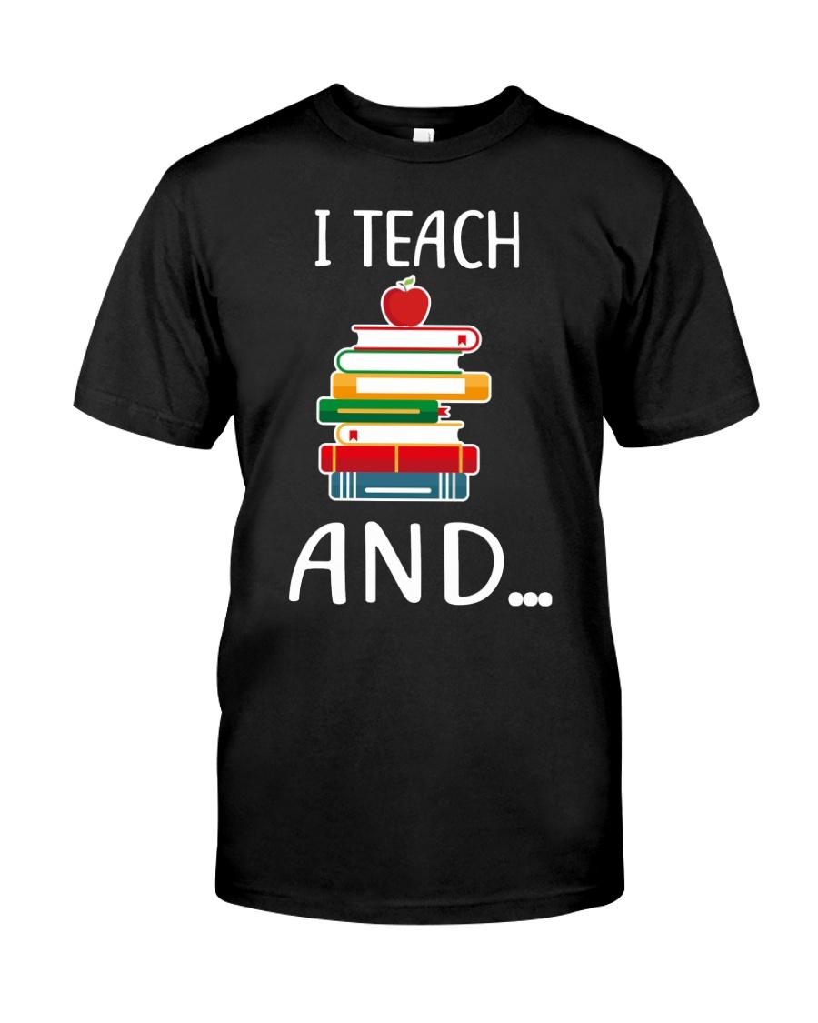 TEACHER Teach Classic T-Shirt