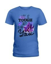 Fibromyalgia Life is tough Ladies T-Shirt thumbnail