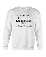 In a World Full Of Kardashians Be a GALLAGHER Crewneck Sweatshirt thumbnail