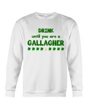 Drink Until U Are a Gallagher Crewneck Sweatshirt thumbnail