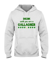 Drink Until U Are a Gallagher Hooded Sweatshirt thumbnail