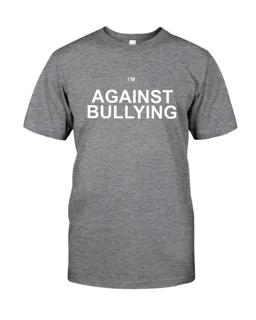 I'm Against Bullying Shameless Classic T-Shirt