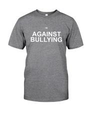 I'm Against Bullying Shameless Classic T-Shirt front