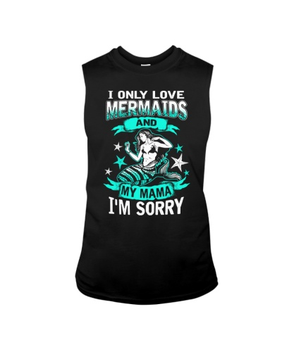 Limited Edition - I only Love Mama and Mermaids