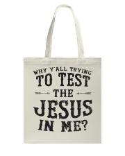 Test the Jesus in me Tote Bag thumbnail
