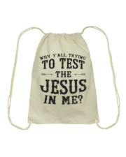 Test the Jesus in me Drawstring Bag thumbnail
