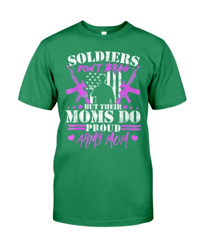 Proud Army Mom Shirt Soldiers Dont Brag But Their