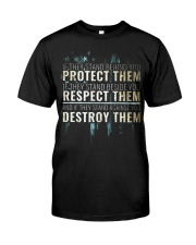 LIMITED EDITION - PROTECT RESPECT DESTROY Classic T-Shirt front