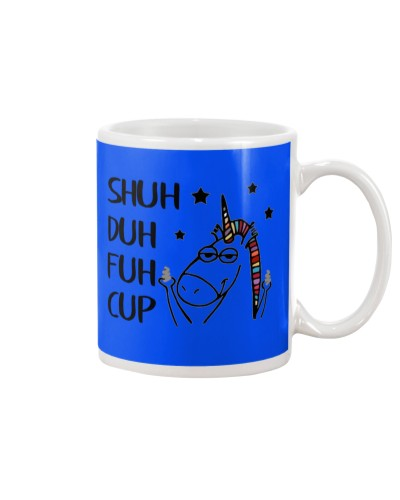 JUST SHUD DUH FUH CUP - LIMITED