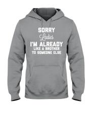I'M ALREADY LIKE A BROTHER TO SOMEONE ALSE Hooded Sweatshirt thumbnail