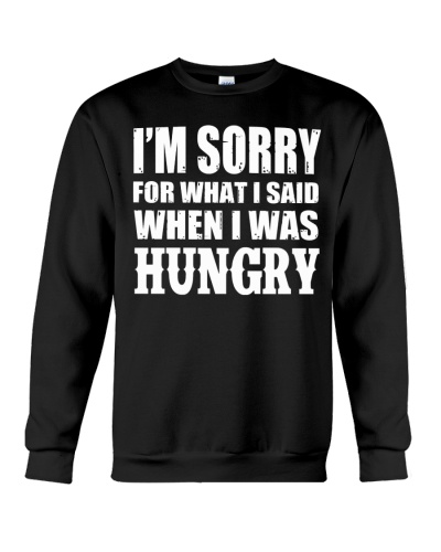 I'M SORRY - I WAS HUNGRY
