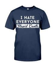 I HATE EVERYONE - DTS Classic T-Shirt front