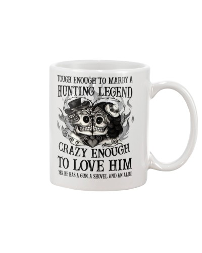 CRAZY ENOUGH TO LOVE A HUNTING LEGEND - LIMITED