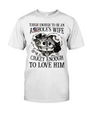 CRAZY ENOUGH TO LOVE MY ASSHOLE Classic T-Shirt thumbnail