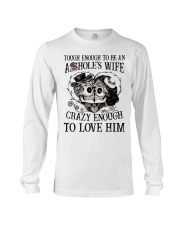 CRAZY ENOUGH TO LOVE MY ASSHOLE Long Sleeve Tee thumbnail
