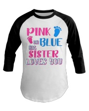 PINK OR BLUE BIG SISTER LOVES YOU Baseball Tee tile