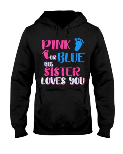 PINK OR BLUE BIG SISTER LOVES YOU
