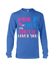 PINK OR BLUE BIG SISTER LOVES YOU Long Sleeve Tee tile