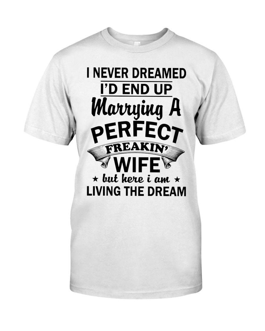 PERFECT FREAKIN WIFE Classic T-Shirt