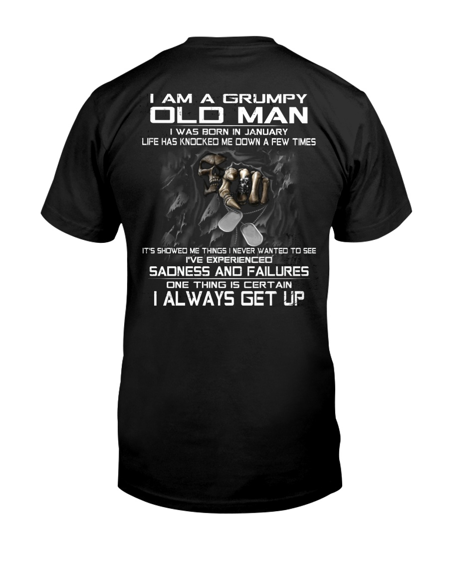 GRUMPY OLD MAN ALWAYS GET UP- VERSION  1 Classic T-Shirt
