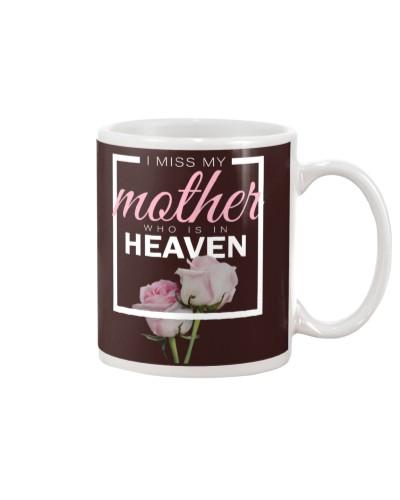 MISS MY MOM MUG