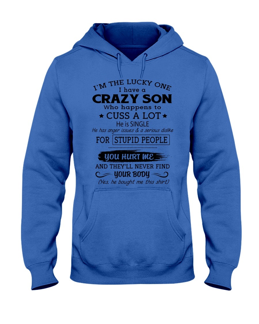 I HAVE A CRAZY SON Hooded Sweatshirt