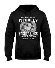 NOBODY LIKES A PITBULL Hooded Sweatshirt thumbnail