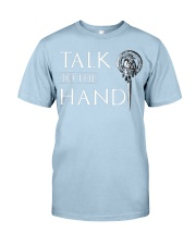 TALK TO THE HAND Classic T-Shirt front
