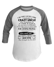 I HAVE A CRAZY UNCLE-JANUARY Baseball Tee tile