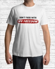 DON'T FUCK WITH MY FREEDOM - FULY Classic T-Shirt lifestyle-mens-crewneck-front-1